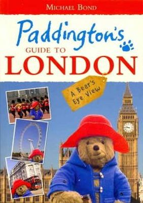 Bond, Michael - Paddington's Guide to London - 9780007415915 - V9780007415915