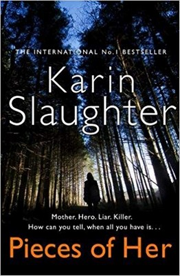 Slaughter, Karin - Pieces of Her: The stunning new thriller from the No. 1 global bestselling author - 9780008150839 - V9780008150839