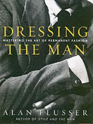 Flusser, Alan - Dressing the Man - 9780060191443 - V9780060191443