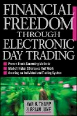 Tharp, Van K.; June, Brian - Financial Freedom Through Electronic Day Trading - 9780071362955 - V9780071362955