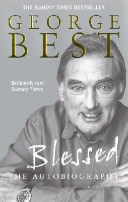 Best, George - Blessed: The Autobiography - 9780091884703 - KTG0008399