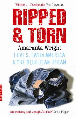 Wright, Amaranta - Ripped And Torn: Levi's, Latin America and the Blue Jean Dream - 9780091900847 - KTG0007708