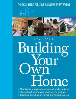 Snell, David - Building Your Own Home: The No. 1 Bible for Self-Builders Everywhere - 9780091910839 - V9780091910839