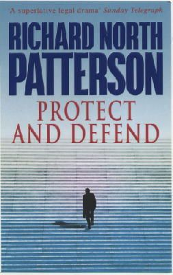 Patterson, Richard North - Protect and Defend - 9780099175520 - KST0015817