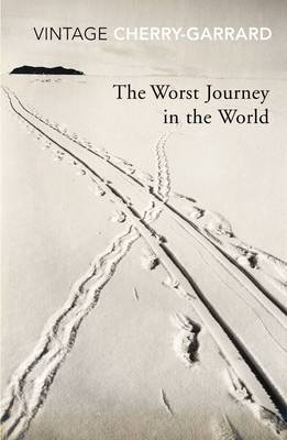 Cherry-Garrard, Apsley - The Worst Journey in the World (Vintage Classics) - 9780099530374 - V9780099530374