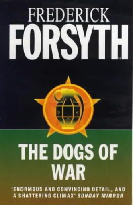 Forsyth, Frederick - The Dogs Of War - 9780099642411 - KEX0292376