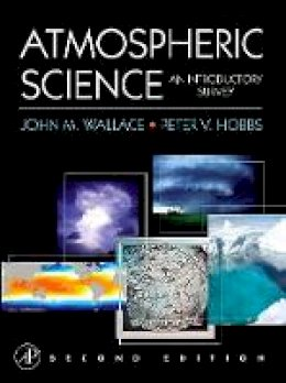 Wallace, John M., Hobbs, Peter V. - Atmospheric Science, Second Edition: An Introductory Survey (International Geophysics) - 9780127329512 - V9780127329512