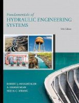 Houghtalen, Robert J.; Akan, A. Osman H.; Hwang, Ned H. C. - Fundamentals of Hydraulic Engineering Systems - 9780134292380 - V9780134292380