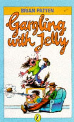 Patten, Brian - Gargling with Jelly (Puffin Books) - 9780140319040 - KTM0003372