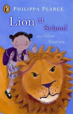 Philippa Pearce - Lion At School And Other Stories - 9780141310022 - V9780141310022