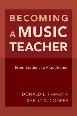 Hamann, Donald L.; Cooper, Shelly - Becoming a Music Teacher - 9780190245085 - V9780190245085