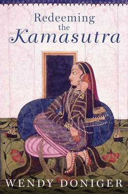 Doniger, Wendy - Redeeming the Kamasutra - 9780190499280 - V9780190499280