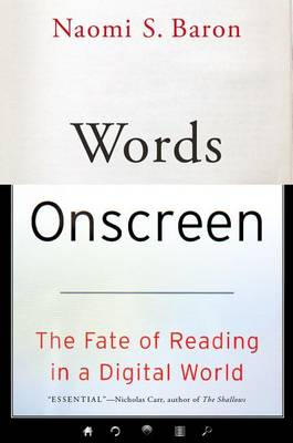 Baron, Naomi S. - Words Onscreen: The Fate of Reading in a Digital World - 9780190624163 - V9780190624163