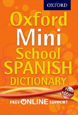 Oxford Dictionaries - Oxford Mini School Spanish Dictionary - 9780192757098 - V9780192757098