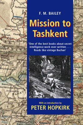 Bailey, F.M.; Hopkirk, Peter - Mission to Tashkent - 9780192803870 - V9780192803870