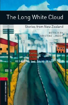 Lindor, Christine - Oxford Bookworms Library: The Long White Cloud: Stories from New Zealand: Level 3: 1000-Word Vocabulary (Oxford Bookworms Library: Stage 3) - 9780194791397 - V9780194791397