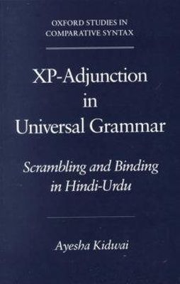 Ayesha Kidwai - Xp-Adjunction in Universal Grammar: Scrambling and Binding in Hindi-Urdu - 9780195132526 - KRS0017318