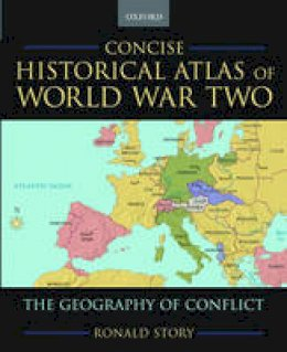 Story, Ronald - Concise Historical Atlas of World War Two - 9780195182200 - V9780195182200