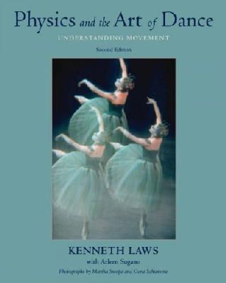 Laws, Kenneth; Sugano, Arleen - Physics and the Art of Dance - 9780195341010 - V9780195341010