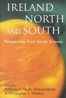 Anthony Heath et al (Editors) - Ireland North and South:  Perspectives from Social Science - 9780197261958 - KHS1015404