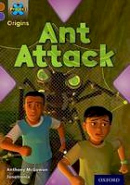 McGowan, Anthony - Project X Origins: Brown Book Band, Oxford Level 11: Conflict: Ant Attack - 9780198302919 - V9780198302919