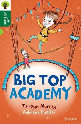 Murray, Tamsyn - Oxford Reading Tree All Stars: Oxford Level 12 : Big Top Academy - 9780198377610 - V9780198377610