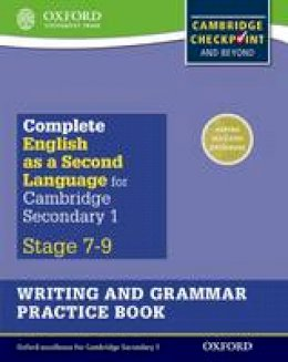Bowley, Lucy - Complete English as a Second Language for Cambridge Lower Secondary Writing and Grammar Practice Book (Cie Igcse Complete) - 9780198378211 - V9780198378211