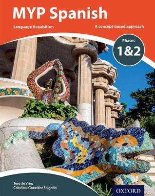 Bakker, Terri, Gonzalez Salgado, Cristobal - MYP Spanish Language Acquisition Phases 1 & 2 - 9780198395959 - V9780198395959