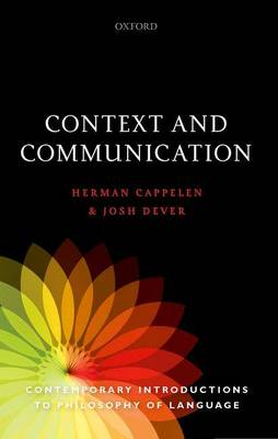 Cappelen, Herman, Dever, Josh - Context and Communication (Contemporary Introductions to Philosophy of Language) - 9780198733065 - V9780198733065