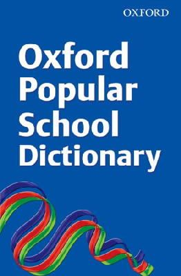 , OUP - Oxford Popular School Dictionary 2008 - 9780199118748 - V9780199118748