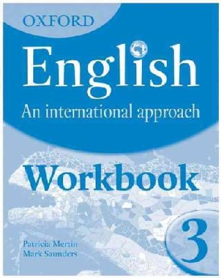Saunders, Mark - Oxford English: An International Approach: Workbook 3 - 9780199127252 - V9780199127252