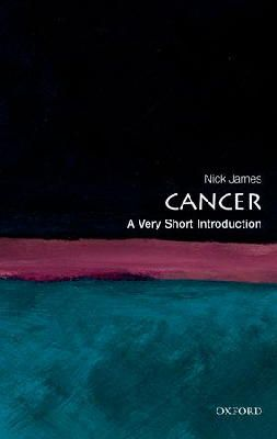 Nick James - Cancer: A Very Short Introduction (Very Short Introductions) - 9780199560233 - V9780199560233
