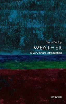 Dunlop, Storm - Weather: A Very Short Introduction (Very Short Introductions) - 9780199571314 - V9780199571314