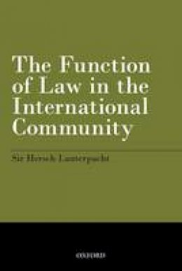Lauterpacht, Sir Hersch - The Function of Law in the International Community - 9780199608812 - V9780199608812