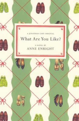 Enright, Anne - What Are You Like? (a Jonathan Cape Original) - 9780224060639 - KOC0023376