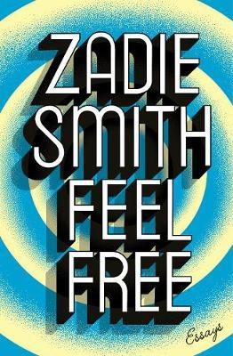 Smith, Zadie - Feel Free: Essays - 9780241146903 - V9780241146903