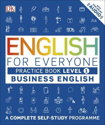 Dk - English for Everyone Business English Level 1 Practice Book: A Complete Self Study Programme - 9780241253724 - V9780241253724