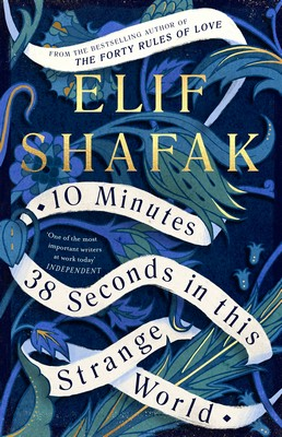 Shafak, Elif - 10 Minutes 38 Seconds in this Strange World - 9780241293874 - V9780241293874