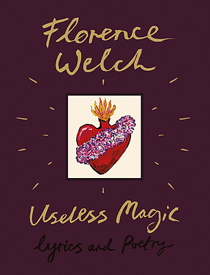 Welch, Florence - Useless Magic: Lyrics and Poetry - 9780241347935 - V9780241347935