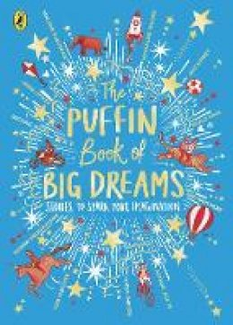 Puffin - The Puffin Book of Big Dreams - 9780241438206 - V9780241438206
