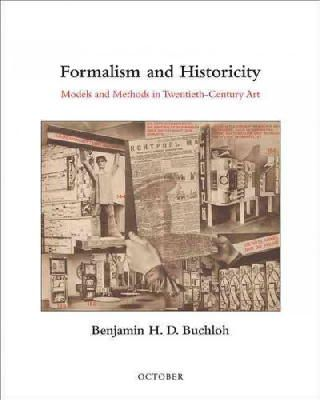 Buchloh, Benjamin H. D. - Formalism and Historicity: Models and Methods in Twentieth-Century Art (October Books) - 9780262028523 - V9780262028523
