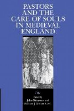 - Pastors and the Care of Souls in Medieval England (ND Texts Medieval Culture) - 9780268038502 - V9780268038502