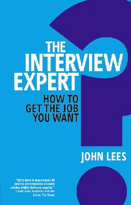 John Lees - The Interview Expert: How to get the job you want - 9780273762553 - V9780273762553