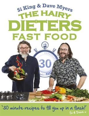 Hairy Bikers, King, Si, Myers, Dave - The Hairy Dieters: Fast Food (Hairy Bikers) - 9780297609315 - V9780297609315