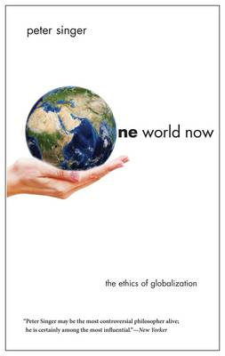 Singer, Peter - One World Now: The Ethics of Globalization - 9780300196054 - V9780300196054