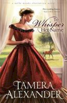 Alexander, Tamera - To Whisper Her Name - 9780310291060 - V9780310291060