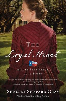 Gray, Shelley Shepard - The Loyal Heart (A Lone Star Hero's Love Story) - 9780310345398 - V9780310345398