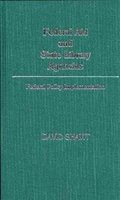 David Shavit - Federal Aid and State Library Agencies: Federal Policy Implementation - 9780313246104 - KON0825752