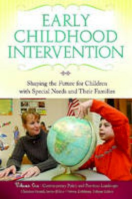 . Ed(s): Groark, Christina J.; Eidelman, Steven M.; Kaczmarek, Louise A.; Maude, Susan P. - Early Childhood Intervention - 9780313377938 - V9780313377938