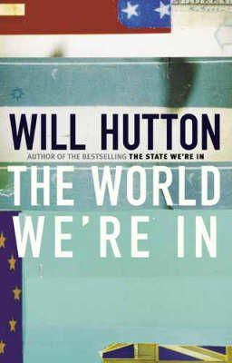 Hutton, Will - The World We're In - 9780316860819 - KEX0298939
